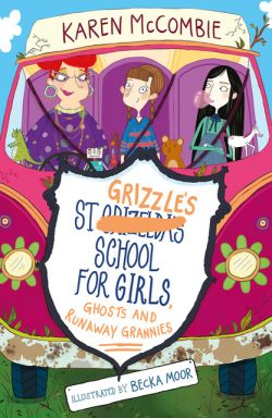 St Grizzle's School for Girls, Ghosts and Runaway Grannies
